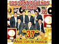 LOS SANTIAGUEÑOS DE ORO 2018 CD COMPLETO 37 Años Con La Música