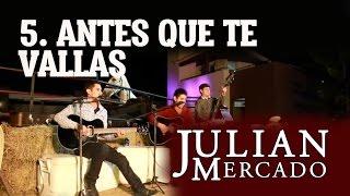 5. Antes Que Te Vallas - Julian Mercado [En Vivo desde Culiacan 2015 con Tololoche