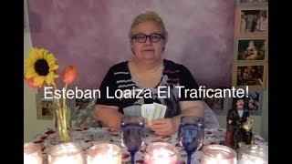 Esteban Loaiza El Traficante!
