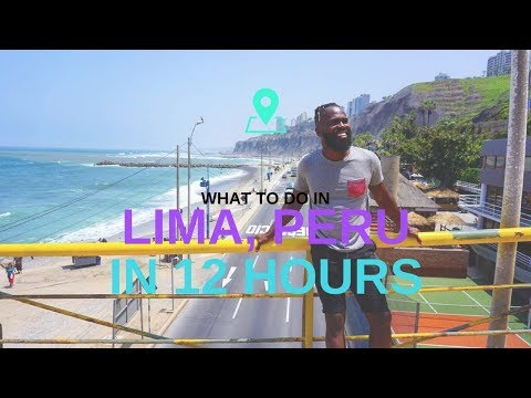 What to Do in Lima, Peru South America  In 12 Hours? | Trave