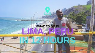 What to Do in Lima, Peru South America  In 12 Hours? | Travel Guide