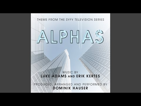 Alphas - Theme from the SYFY Television Series by Luke Adams and Erik Kertes