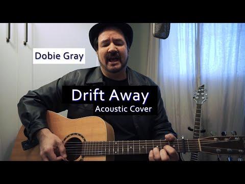 Dobie Gray - Drift Away - Acoustic Cover