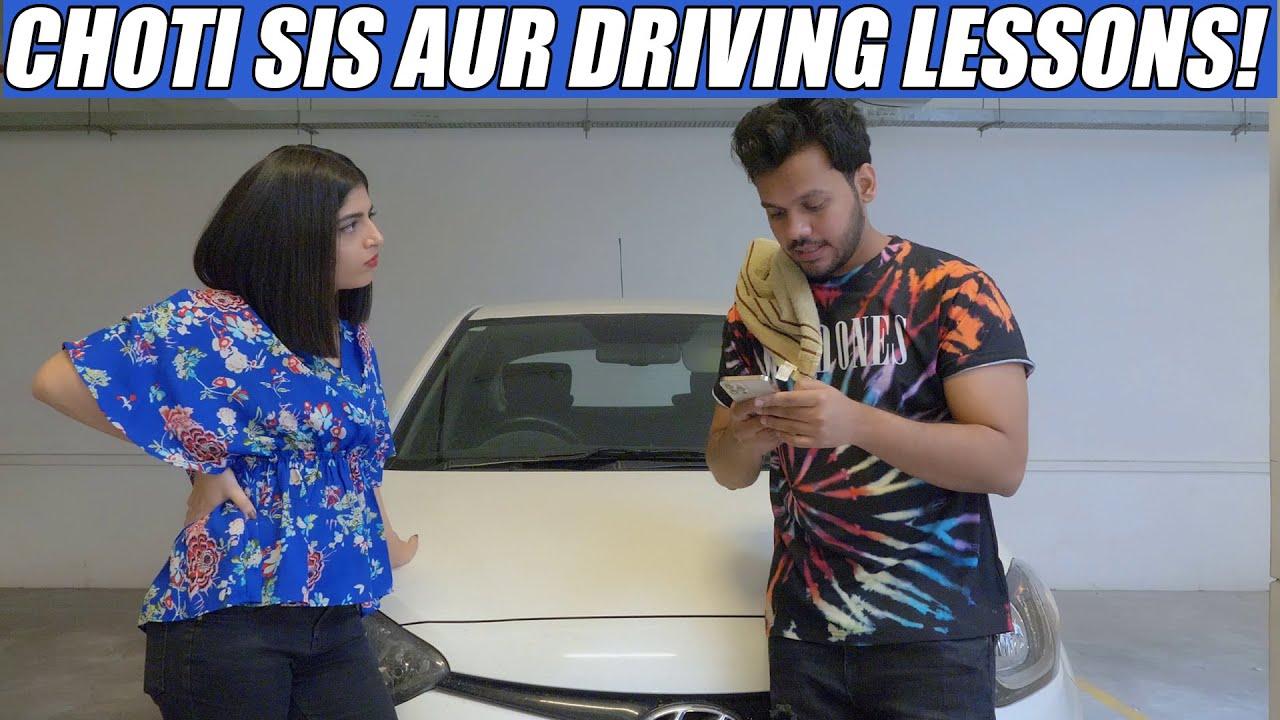 CHOTI SIS AUR DRIVING LESSONS!