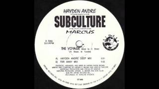Hayden Andre Presents Subculture Featuring Marcus   The Voyage Hayden Andre Deep Mix)