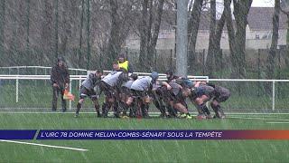Yvelines | L'URC 78 domine Melun-Combs-Sénart sous la tempête
