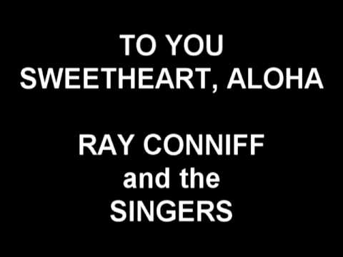 To You Sweetheart, Aloha - Ray Conniff and the Singers