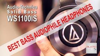 Audio-Technica WS1100IS BEST BASS AUDIOPHILE HEADPHONES.REVIEW