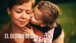 El Ultimo Beso, Videos de reflexion para jovenes, Para reflexionar