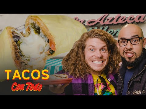 The Quest for the Ultimate Burrito with Workaholics' Blake Anderson | Tacos Con Todo