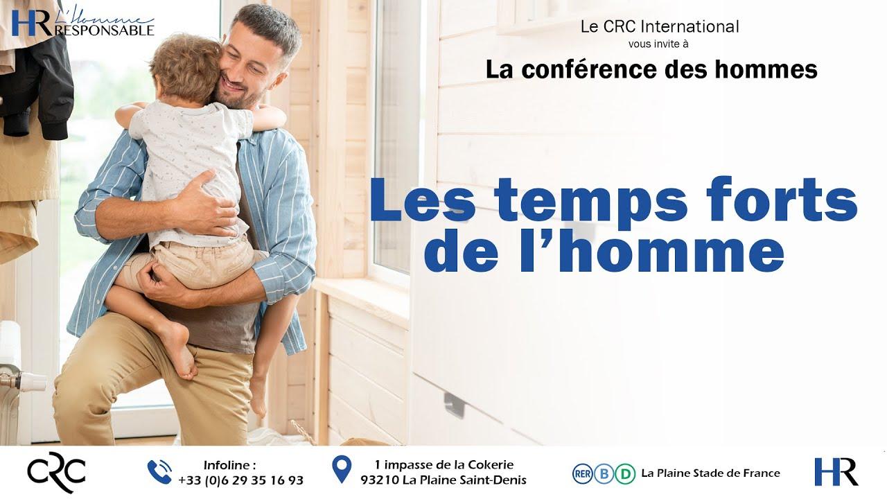 Conférence des Hommes : Les temps forts de l'homme
