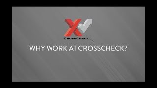 Why Work For CrossCheck?