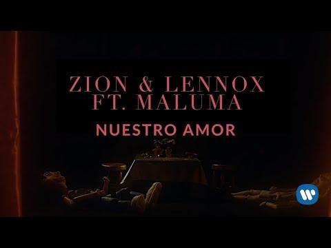 Zion & Lennox – Nuestro Amor (Feat. Maluma) | Letra Oficial