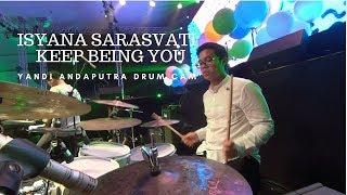 Video YANDI ANDAPUTRA DRUM CAM | ISYANA SARASVATI - KEEP BEING YOU download MP3, 3GP, MP4, WEBM, AVI, FLV Maret 2018