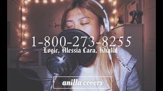 1-800-273-8255 ft. Alessia Cara & Khalid - Logic (Anilla Covers)