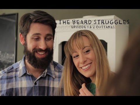 OUTTAKES - The Beard Struggles - Episodes 1 and 2