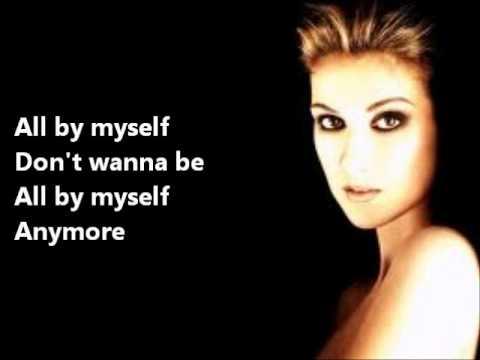 Celine Dion - ALL BY MYSELF+LYRICS