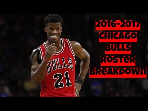 2016-2017 Chicago Bulls Roster Breakdown: NBA 2k17 Rosters