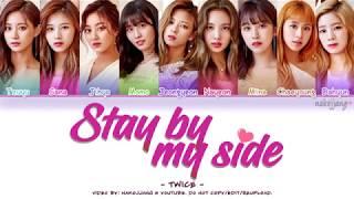 TWICE (트와이스) - STAY BY MY SIDE (深夜のダメ恋図鑑 OST) *SHORT VER.* (Color Coded Lyrics Eng/Kan/Rom/Han)
