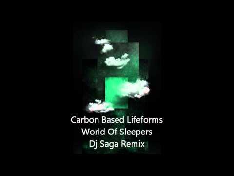 Carbon Based Lifeforms - World Of Sleepers ~ Dj Saga Remix.