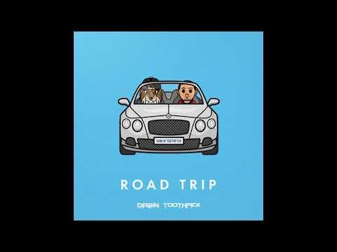 Dawin, Toothpick - Road Trip (Explicit)