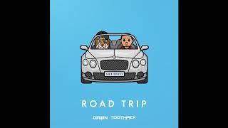 Toothpick, Dawin - Road Trip (Explicit)