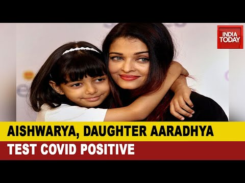 Aishwarya Rai Bachchan, Daughter Aaradhya Test Positive For Covid-19| Breaking News