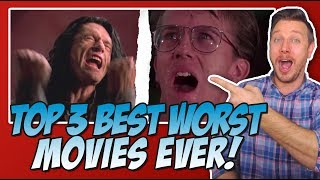 "Top 3 Best Worst Movies Ever! |  ""So Bad It's Good"""