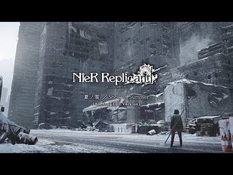 Snow in Summer - Another Edit Version from NieR Replicant ver.1.22 Soundtrack Weiss Edition