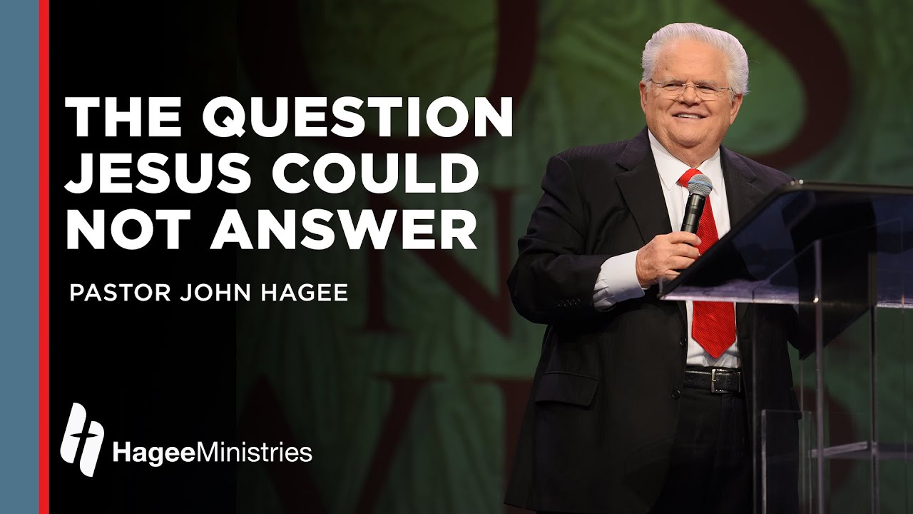 """John Hagee:  """"The Question Jesus Could Not Answer"""""""