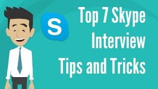 Top 7 Skype Interview Tips and Tricks