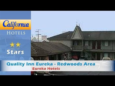 Quality Inn Eureka - Redwoods Area, Eureka Hotels - California