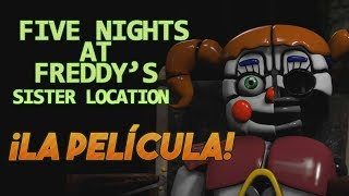 Five Nights at Freddy's Sister Location: La Película Completa | The Movie (Español)
