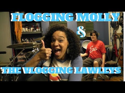 Flogging Molly and The Vlogging Lawleys! VLOG 310