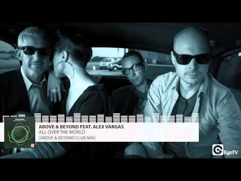 ABOVE & BEYOND FEAT ALEX VARGAS - All Over The World (Club Mix)