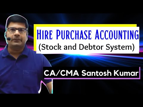 Hire Purchase ( stock and debtor Method) by Santosh kumar (CA/CMA)