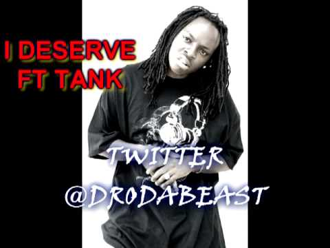 DRO DA BEAST - I DESERVE.mp4 +DOWNLOAD FT TANK