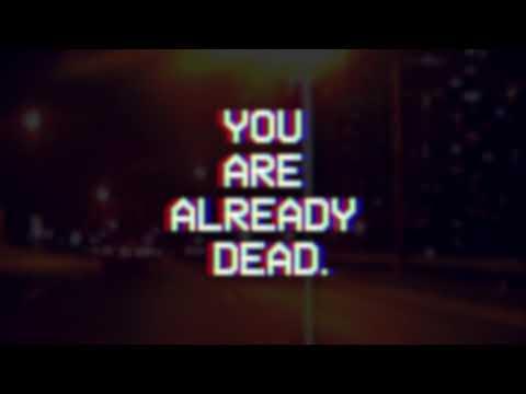 YOU ARE ALREADY DEAD