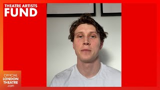 George MacKay: My Turning Point   Theatre Artists Fund