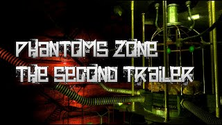 Phantoms Zone: The Second Trailer