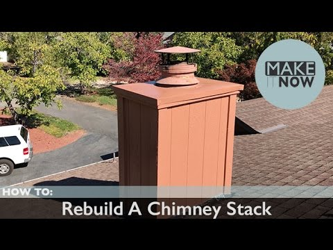 How To: Rebuild A Chimney Stack