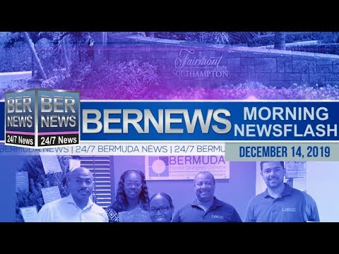 Bermuda Newsflash For Saturday, December 14, 2019