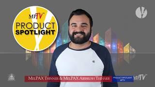 MPTV: E32 - A Product Spotlight: MelPAX Thinner & MelPAX Airbrush Thinner