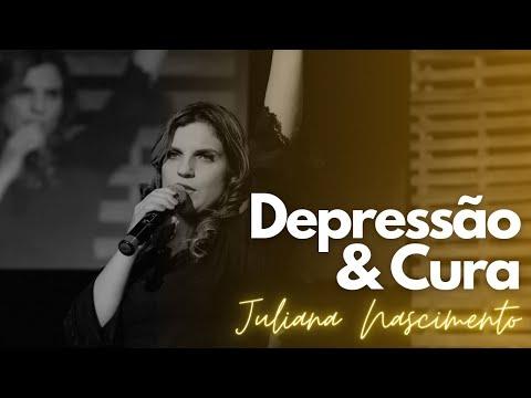 Juliana Nascimento - Depressão e Síndrome do Pânico - A Cura - Testemunho