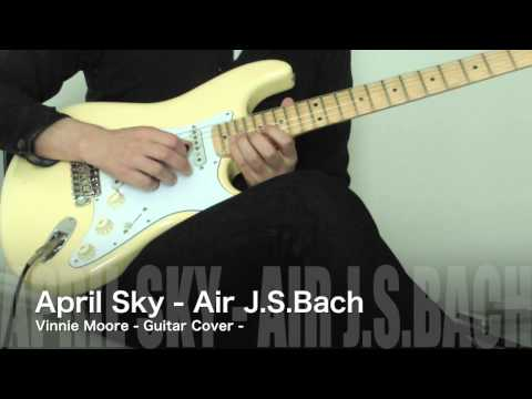 April Sky (Air - J.S.Bach) - Vinnie Moore - Guitar Cover