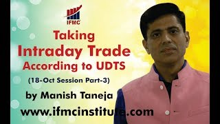 Taking Intraday Trade according to UDTS ll 18 Oct Session Part - 3
