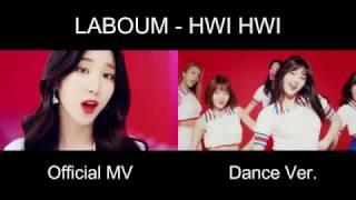 [Official MV vs Dance Ver.] LABOUM - HWI HWI