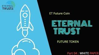 Eternal Trust ico review part 04 | WhitePaper | ET Future Token