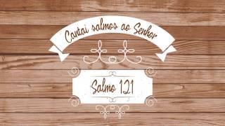 cantai salmos ao senhor salmo 121 comunidade catlica arca da aliana