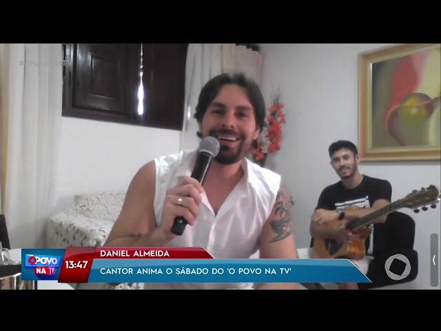 Daniel Almeida :Cantor anima o sábado do Povo na TV - O povo na TV